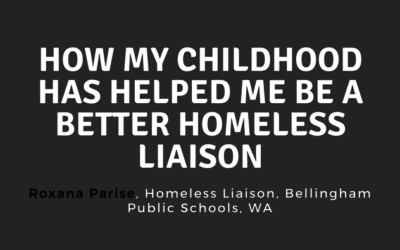 How My Childhood Has Helped Me Be a Better Homeless Liaison