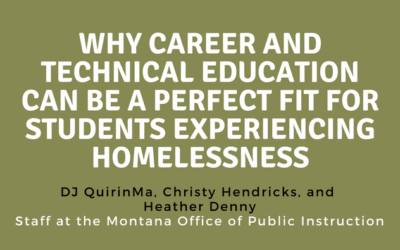 Why Career and Technical Education Can be a Perfect Fit for Students Experiencing Homelessness