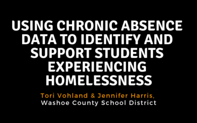 Using Chronic Absence Data to Identify and Support Students Experiencing Homelessness