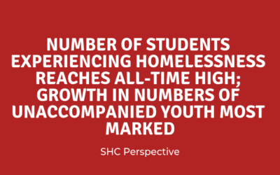 Number of Students Experiencing Homelessness Reaches All-Time High; Growth in Numbers of Unaccompanied Youth Most Marked