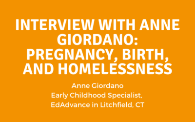Interview with Anne Giordano: Pregnancy, Birth, and Homelessness