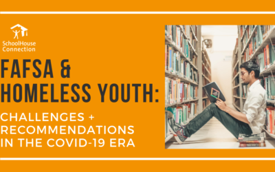 FAFSA & Homeless Youth: Challenges + Recommendations in the COVID-19 Era