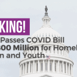 Senate Passes COVID Bill with $800 Million for Homeless Children and Youth