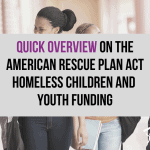 Overview of U.S. Department of Education Guidance on American Rescue Plan Act Homeless Children and Youth Funding