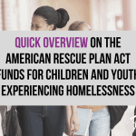 Overview of U.S. Department of Education Guidance on American Rescue Plan Act Funds for Children and Youth Experiencing Homelessness