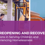 School Reopening and Recovery: Considerations for Serving Children and Youth Experiencing Homelessness