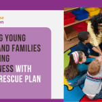 Supporting Young Children and Families Experiencing Homelessness with American Rescue Plan Act Funds
