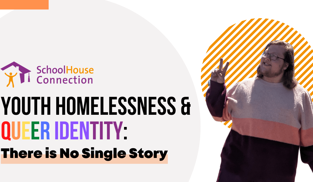 Youth Homelessness & Queer Identity: There is No Single Story